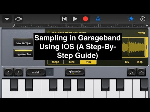 Sampling in Garageband Using iOS (A Step-By-Step Guide)