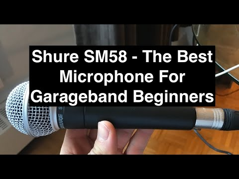 Shure SM58 - The Best Microphone For Garageband Beginners