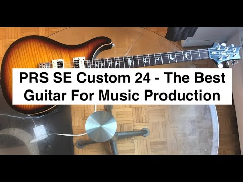 PRS SE Custom 24 - The Best Guitar For Music Production
