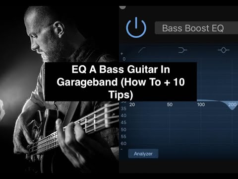 EQ A Bass Guitar In Garageband (How To + 10 Tips)