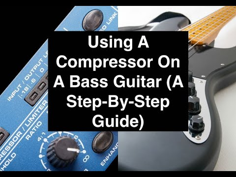 Using A Compressor On A Bass Guitar A Step By Step Guide