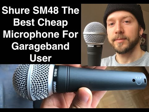 Shure SM48 - The Best Cheap Microphone For Garageband Users