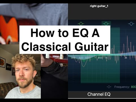 How to EQ a Nylon String Guitar (Classical/Spanish)