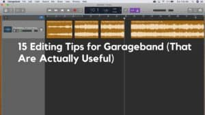 15 editing tips for garageband (that are actually useful)
