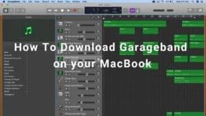 How To Download garageband on your macbook
