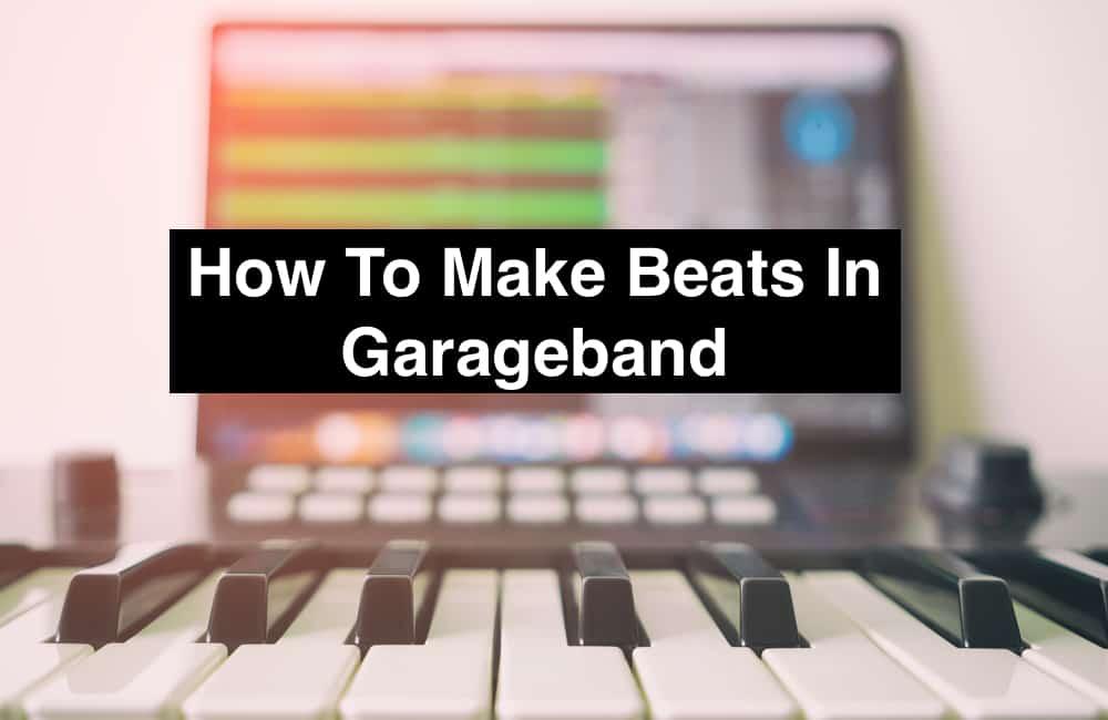 How To Make Beats In Garageband Producer Society