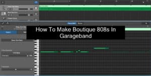 How To Make Boutique 808s In Garageband (Edited)