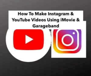 How To Make Instagram & YouTube Videos Using iMovei and Garageband - Main Picture