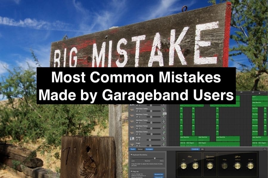 Most Common Mistakes Made by Garageband Users (Main)