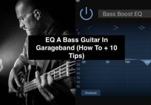 EQ A Bass Guitar In Garageband (How To + 10 Tips) copy