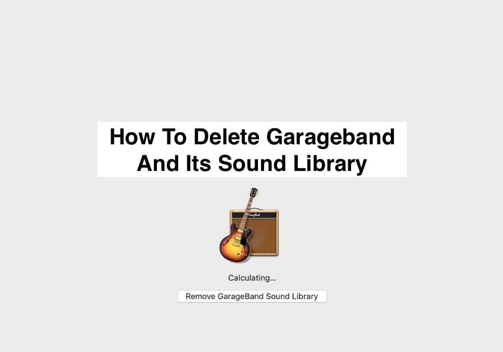 How To Delete Garageband And Its Sound Library