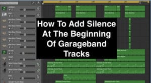 How To Add Silence At The Beginning Of Garageband Tracks (Edited)