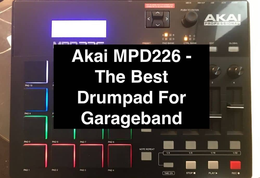 Akai MPD226 - The Best Drumpad For Garageband
