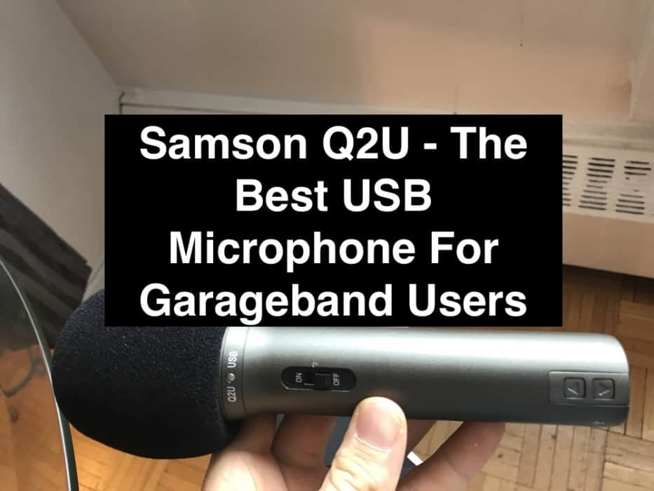 Samson Q2U - The Best USB Microphone For Garageband Users (Edited)