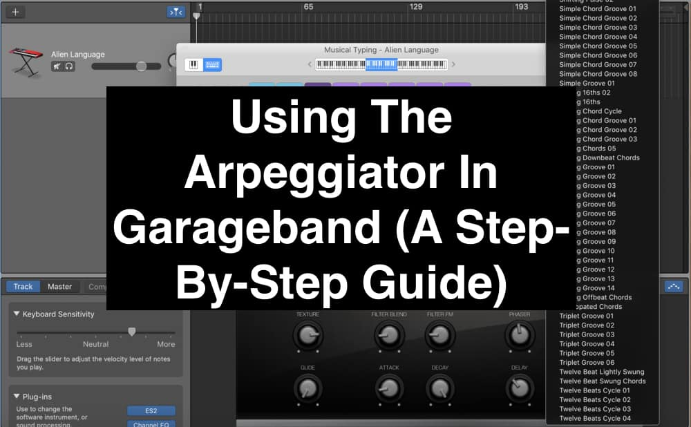 Using The Arpeggiator In Garageband (A Step-By-Step Guide)