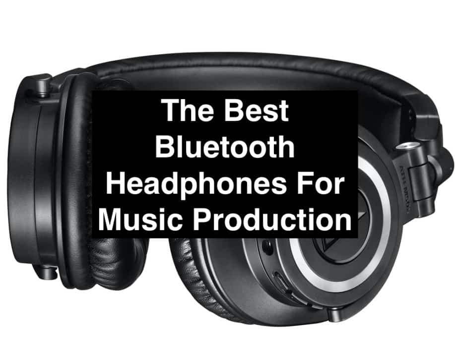 The Best Bluetooth Headphones For Music Production Producer Society