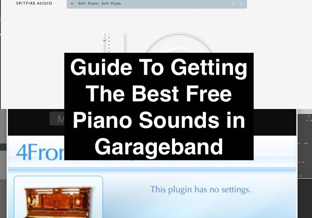 Guide To Getting The Best Free Piano Sounds in Garageband (Edited)