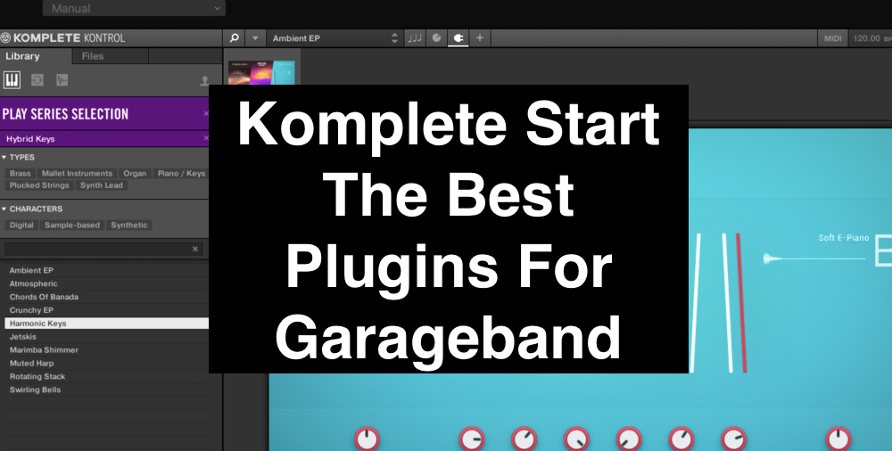 Komplete Start The Best Plugins For Garageband (Edited)