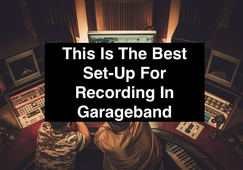 This Is The Best Set-Up For Recording In Garageband (Edited)