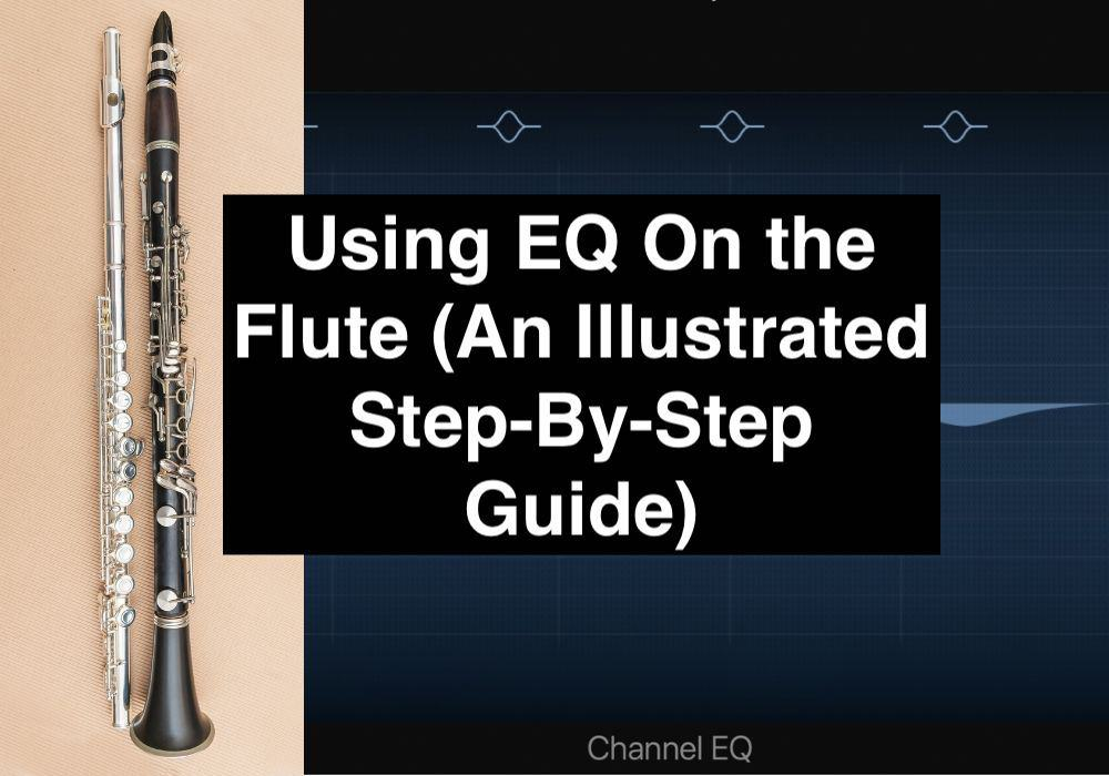 Using EQ On the Flute (An Illustrated Step-By-Step Guide)
