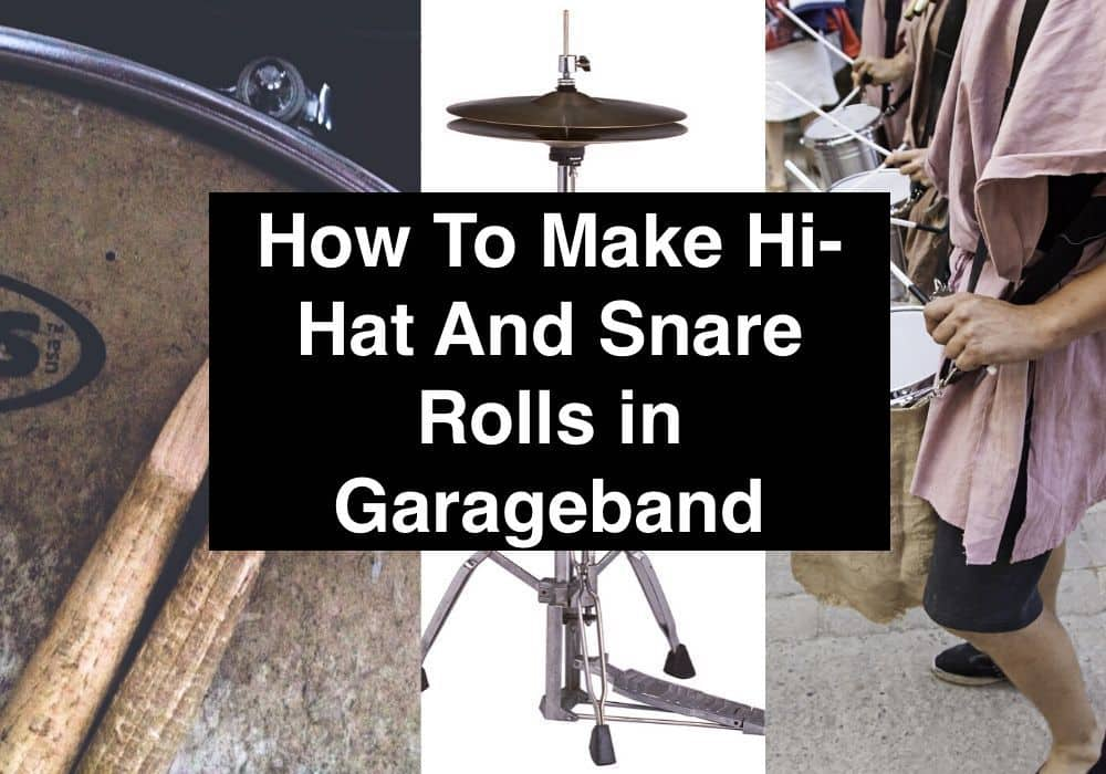 How To Make Hi-Hat and Snare Rolls in Garageband (Edited)