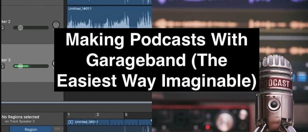 Making Podcasts With Garageband - Is Audacity Like Garageband